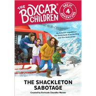 The Shackleton Sabotage by Warner, Gertrude Chandler (CRT); VanArsdale, Anthony, 9780807506875