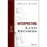 Interpreting Land Records by Wilson, Donald A., 9781118746875