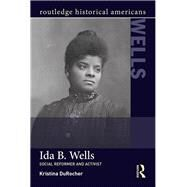 Ida B. Wells: Social Activist and Reformer by DuRocher; Kristina, 9781138786875