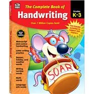 The Complete Book of Handwriting, Grades K - 3 by Thinking Kids; Carson-Dellosa Publishing Company, Inc., 9781483826875