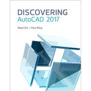 Discovering AutoCAD 2017 by Dix, Mark; Riley, Paul, 9780134506876