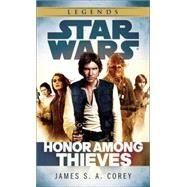 Honor Among Thieves: Star Wars by COREY, JAMES S.A., 9780345546876