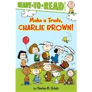 Make a Trade, Charlie Brown! by Schulz, Charles  M.; Gallo, Tina; Pope, Robert, 9781481456876
