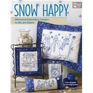 Snow Happy by Kingsley, Robin, 9781604686876