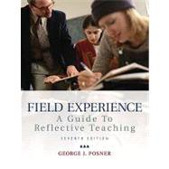 Field Experience A Guide to Reflective Teaching by Posner, George J., 9780137016877