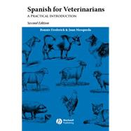 Spanish for Veterinarians : A Practical Introduction by Frederick, Bonnie; Mosqueda, Juan, 9780813806877