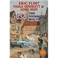 1636: The Viennese Waltz by Flint, Eric; Huff, Gorg; Goodlett, Paula, 9781476736877