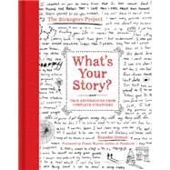 What's Your Story?: True Experiences from Complete Strangers by Doman, Brandon, 9780062386878