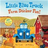 Little Blue Truck Farm Sticker Fun! by Schertle, Alice; McElmurry, Jill, 9780544066878