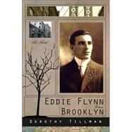 Eddie Flynn from Brooklyn by Tillman, Dorothy, 9781412056878