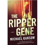 The Ripper Gene A Novel by Ransom, Michael, 9780765376879
