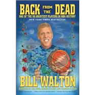 Back from the Dead by Walton, Bill, 9781476716879