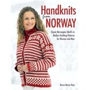 Handknits from Norway Classic Norwegian Motifs in Modern Knitting Patterns for Women and Men by Vinje, Karen Marie, 9781570766879
