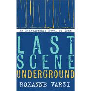 Last Scene Underground by Varzi, Roxanne, 9780804796880