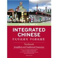 Integrated Chinese Level 2 Part 2: Simplified and Traditional Characters by Liu, Yuehua; Yao, Tao-Chung; Shi, Yaohua; Ge, Liangyan; Bi, Nyan-Ping, 9780887276880