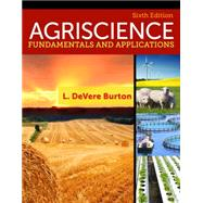 Agriscience Fundamentals and Applications by Burton, L. DeVere, 9781133686880