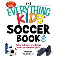 The Everything Kids' Soccer Book by Crisfield, Deborah W., 9781440586880