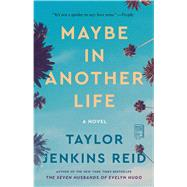 Maybe in Another Life A Novel by Reid, Taylor Jenkins, 9781476776880