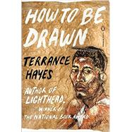 How to Be Drawn by Hayes, Terrance, 9780143126881