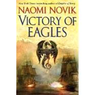 Victory of Eagles by NOVIK, NAOMI, 9780345496881