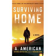 Surviving Home by American, A., 9780399576881