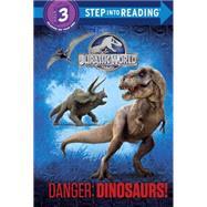 Danger: Dinosaurs! (Jurassic World) by CARBONE, COURTNEYRANDOM HOUSE, 9780553536881