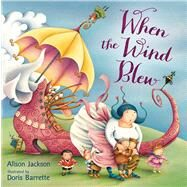 When the Wind Blew by Barrette, Doris; Jackson, Alison, 9780805086881