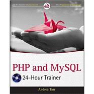 PHP and MySQL 24-Hour Trainer by Tarr, Andrea, 9781118066881