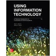 Using Information Technology by Williams, Brian; Sawyer, Stacey, 9780073516882