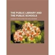 The Public Library and the Public Schools by Ayres, Leonard Porter, 9780217606882