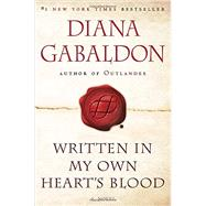 Written in My Own Heart's Blood by Gabaldon, Diana, 9780553386882