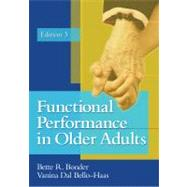 Functional Performance in Older Adults by Bonder, Bette R.; Bello-Haas, Vanina Dal, 9780803616882