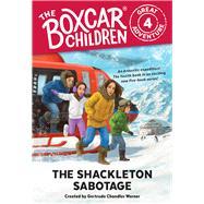 The Shackleton Sabotage by Warner, Gertrude Chandler (CRT); VanArsdale, Anthony, 9780807506882