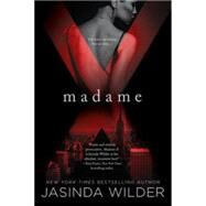 Madame X by Wilder, Jasinda, 9781101986882