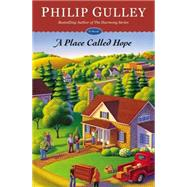 A Place Called Hope by Gulley, Philip, 9781455586882