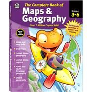 The Complete Book of Maps & Geography, Grades 3 - 6 by Thinking Kids; Carson-Dellosa Publishing Company, Inc., 9781483826882