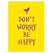 Don't Worry, Be Happy by Summersdale, 9781849536882