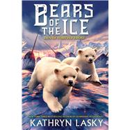 The Den of Forever Frost (Bears of the Ice #2) by Lasky, Kathryn, 9780545836883