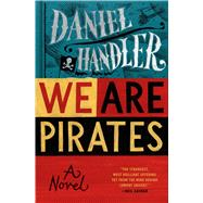 We Are Pirates by Handler, Daniel, 9781608196883