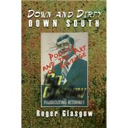 Down and Dirty Down South by Glasgow, Roger, 9781935106883