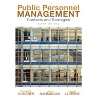 Public Personnel Management : Contexts and Strategies by Klingner, Donald E; Nalbandian, John; Llorens, Jared E, 9780136026884