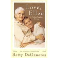 Love, Ellen : A Mother/Daughter Journey by DeGeneres, Betty, 9780688176884