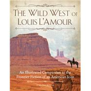 The Wild West of Louis L'Amour by Champlin, Tim, 9780760346884