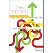 Lean Auditing: Driving Added Value and Efficiency in Internal Audit by Paterson, James C., 9781118896884
