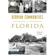 Utopian Communities of Florida by Wynne, Nick; Knetsch, Joe, 9781467136884