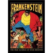 Frankenstein by Briefer, Dick; Briefer, Dick, 9781616556884