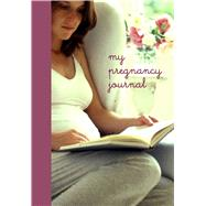 My Pregnancy Journal by Ryland Peters & Small; King, Charlotte; Treloar, Debi; Thorn, Gill; Ochs, Ridgely, 9781849756884