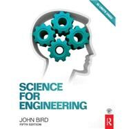 Science for Engineering, 5th ed by Bird; John, 9781138826885