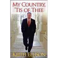 My Country, 'Tis of Thee My Faith, My Family, Our Future by Ellison, Keith, 9781451666885