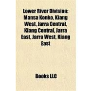 Lower River Division : Mansa Konko, Kiang West, Jarra Central, Kiang Central, Jarra East, Jarra West, Kiang East by , 9781157176886